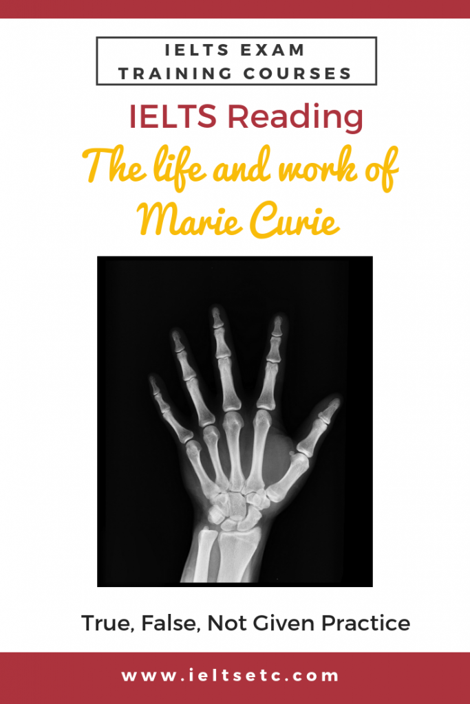 IELTS Reading Practice True/False/Not Given Marie Curie
